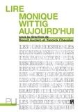 Benoît Auclerc et Yannick Chevalier - Lire Monique Wittig aujourd'hui.