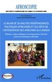 Benoît Awazi Kungua - Bilan de 50 ans des indépendances politiques africaines et les défis de l'intégration des africains au Canada - Histoire, enjeux éthiques et perspectives d'avenir pour la renaissance africaine.