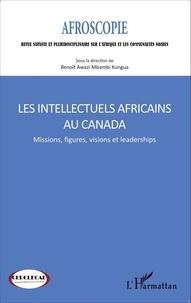 Benoît Awazi Mbambi Kungua - Afroscopie N° 5/2015 : Les intellectuels africains au Canada - Missions, figures, visions et leaderships.