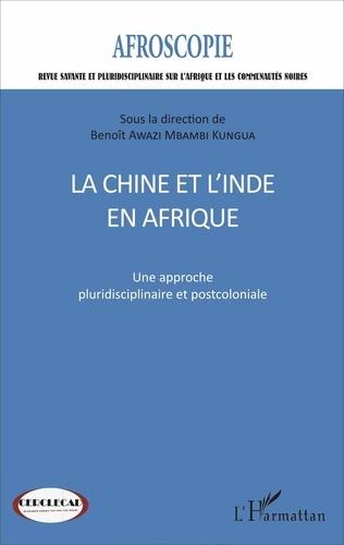 Benoît Awazi Mbambi Kungua - Afroscopie N° 7 : La Chine et l'Inde en Afrique - Une approche pluridisciplinaire et postcoloniale.