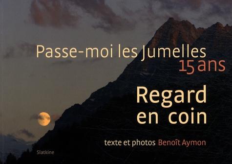 Benoît Aymon - Regard en coin - Passe-moi les jumelles, 15 ans.