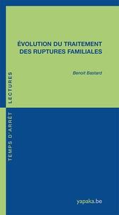 Benoit Bastard - Evolution du traitement des ruptures familiales.