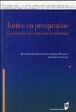 Benoit Bastard et David Delvaux - Justice ou précipitation - L'accélération du temps dans les tribunaux.