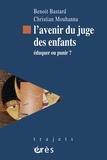 Benoit Bastard et Christian Mouhanna - L'avenir du juge des enfants - Eduquer ou punir ?.