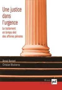 Benoit Bastard et Christian Mouhanna - Une justice dans l'urgence - Le traitement en temps réel des affaires pénales.