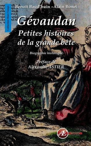 Benoît Baud et Alain Bonet - Gévaudan - Petites histoires de la grande bête.