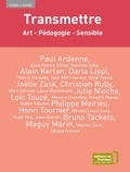 Benoît Baumgartner et Françoise Carraud - Transmettre - Art-Pédagogie-Sensible.