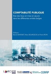 Benoît Bayenet et Marc Bourgeois - Comptabilité publique - Etat des lieux et mise en oeuvre dans les différentes entités belges.