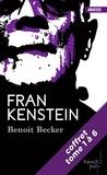 Benoit Becker - ANGOISSE  : Frankenstein - La saga - tomes 1 à 6.
