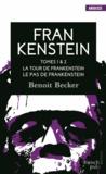 Benoit Becker - Frankenstein Tome 1 & 2 : La tour de Frankenstein ; Le pas de Frankenstein.