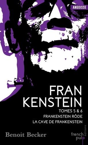 Benoit Becker - Frankenstein Tomes 5 et 6 : Frankenstein rôde ; La cave de Frankenstein.