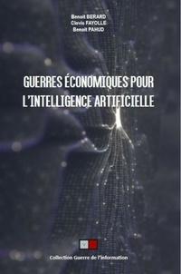 Benoît Bérard et Clovis Fayolle - Guerres économiques pour l'intelligence artificielle.