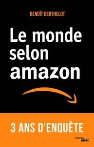 Téléchargez des livres gratuits en ligne pour kindle Le monde selon Amazon par Benoît Berthelot