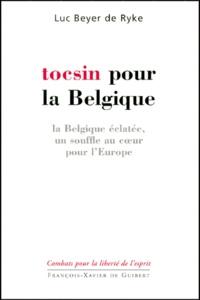 Tocsin pour la Belgique. - La Belgique éclatée, un souffle au coeur pour lEurope.pdf