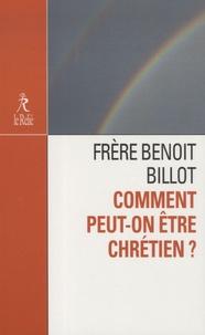 Benoît Billot et Colette Mesnage - Comment peut-on être chrétien ?.
