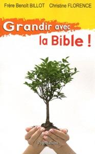Benoît Billot et Christine Florence - Grandir avec la Bible.