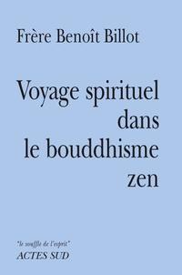 Benoît Billot - Voyage spirituel dans le bouddhisme zen.