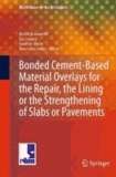 Benoit Bissonnette et Luc Courard - Bonded Cement-Based Material Overlays for the Repair, the Linking or the Strengthening of Slabs or Pavements - State-of-the-Art Report of the RILEM Technical Committee 193-RLS.