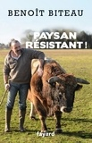Benoît Biteau - Un paysan résistant !.