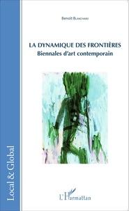 Benoît Blanchard - La dynamique des frontières - Biennales d'art contemporain.