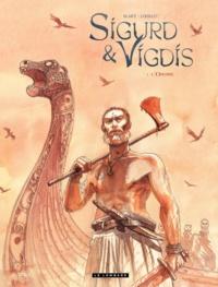 Benoît Blary et Hervé Loiselet - Sigurd & Vigdis Tome 1 : L'Ordre.