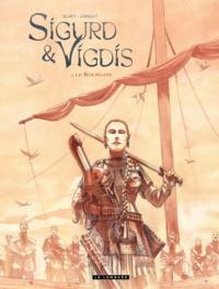 Benoît Blary et Hervé Loiselet - Sigurd & Vigdis Tome 2 : Le Kourgane.