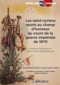 Benoît Bodart et Gabriel Garrote - Les saint-cyriens morts au champ d'honneur au cours de la guerre impériale de 1870 - Analyse historique et dictionnaire biographique.
