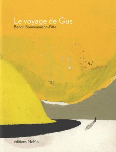 Benoît Bonnemaison-Fitte - Le voyage de Gus.