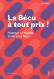 Benoît Bost - La Sécu à tout prix ! - Financer un modèle social pour tous.