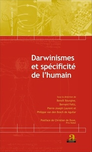 Benoît Bourgine - Darwinismes et spécificité de l'humain.