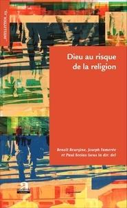Benoît Bourgine et Joseph Famerée - Dieu au risque de la religion.