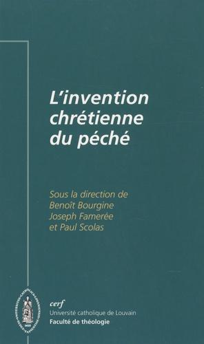Benoît Bourgine et Joseph Famerée - L'invention chrétienne du péché.
