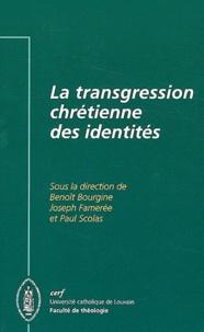 Benoît Bourgine et Joseph Famerée - La transgression chrétienne des identités.