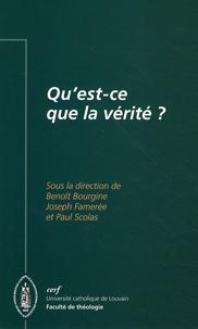 Benoît Bourgine et Joseph Famerée - Qu'est-ce que la vérité ?.