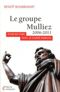 Benoît Boussemart - Le groupe Mulliez 2006-2011 - Pour en finir avec le conte familial.