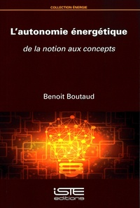 Benoit Boutaud - L'autonomie énergétique - De la notion aux concepts.