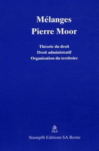 Benoît Bovay et Minh-Son Nguyen - Mélanges Pierre Moor - Théorie du droit - Droit administratif - Organisation du territoire.