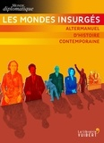 Benoît Bréville et Dominique Vidal - Les mondes insurgés - Altermanuel d'histoire contemporaine.
