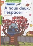 Benoît Broyart et  Wouzit - A nous deux, l'espace !.