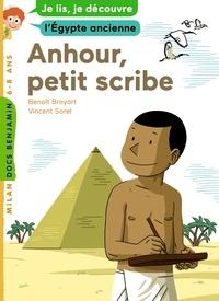 Benoît Broyart - Anhour, petit scribe - Je lis, je découvre l'Égypte.