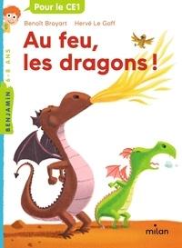 Benoît Broyart et Hervé Le Goff - Au feu, les dragons !.