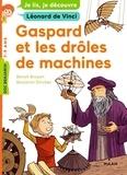 Benoît Broyart et Benjamin Strickler - Gaspard et les drôles de machines.