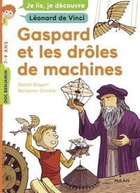 Benoît Broyart - Gaspard et les drôles de machines.