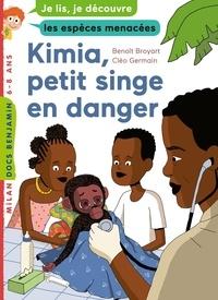 Benoît Broyart - Kimia, petit singe en danger.