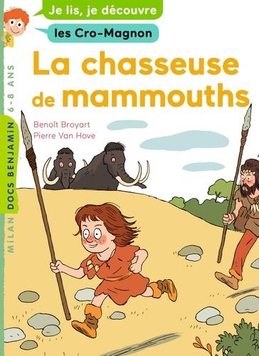La chasseuse de mammouth. Je lis, je découvre les Cro-Magnon