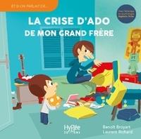 Benoît Broyart et Laurent Richard - La crise d'ado de mon grand frère.