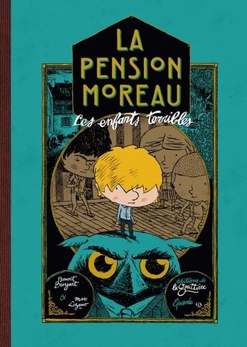 La pension Moreau Tome 1 Les enfants terribles