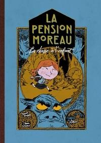 Benoît Broyart et Marc Lizano - La pension Moreau Tome 3 : La chasse à l'enfant.
