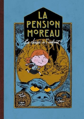 La pension Moreau Tome 3 La chasse à l'enfant