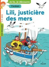 Benoît Broyart et Mathilde George - Lili, justicière des mers.